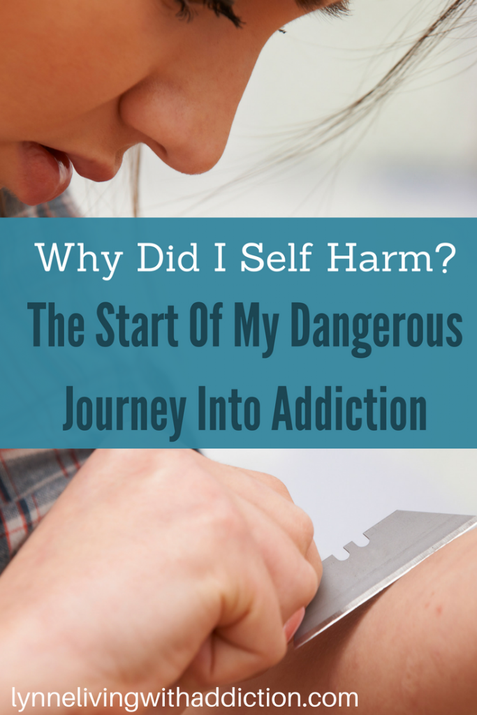 Why did I self harm> The start of my journey into addiction