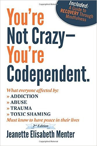 You're not crazy, you're codependent