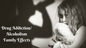 Drug Addiction Family Effects