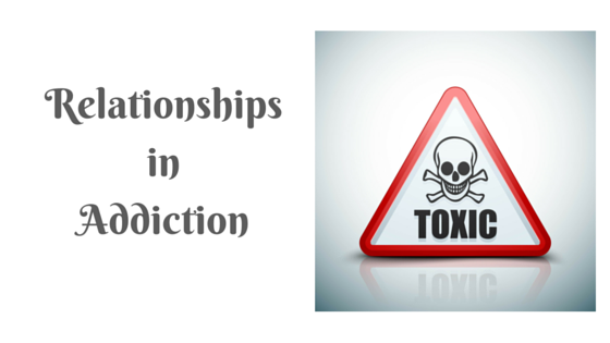 Toxic Relationships in Addiction