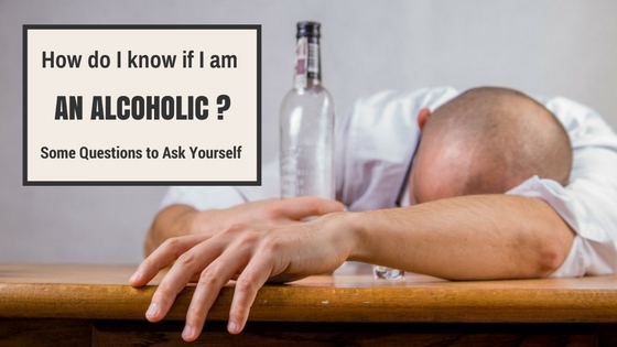 How do I know if I am an alcoholic questions