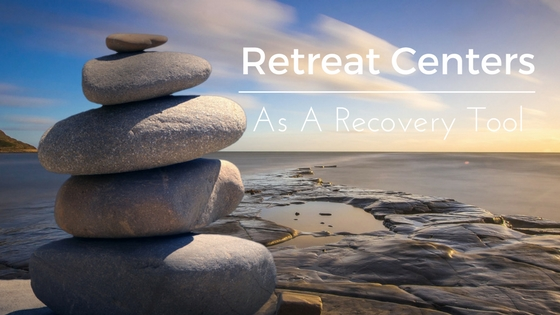Retreat Center as a recovery tool