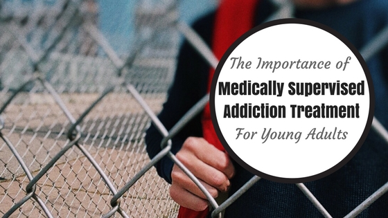 Medically Supervised Addiction Treatment for Young Adults