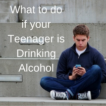 Things to do if your teenager is drinking alcohol