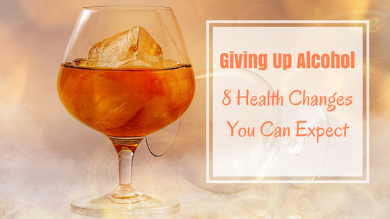 Health Changes Giving Up Alcohol