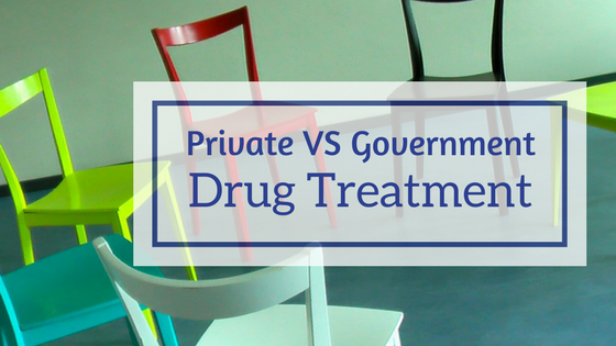 Private vs Government Drug Treatment