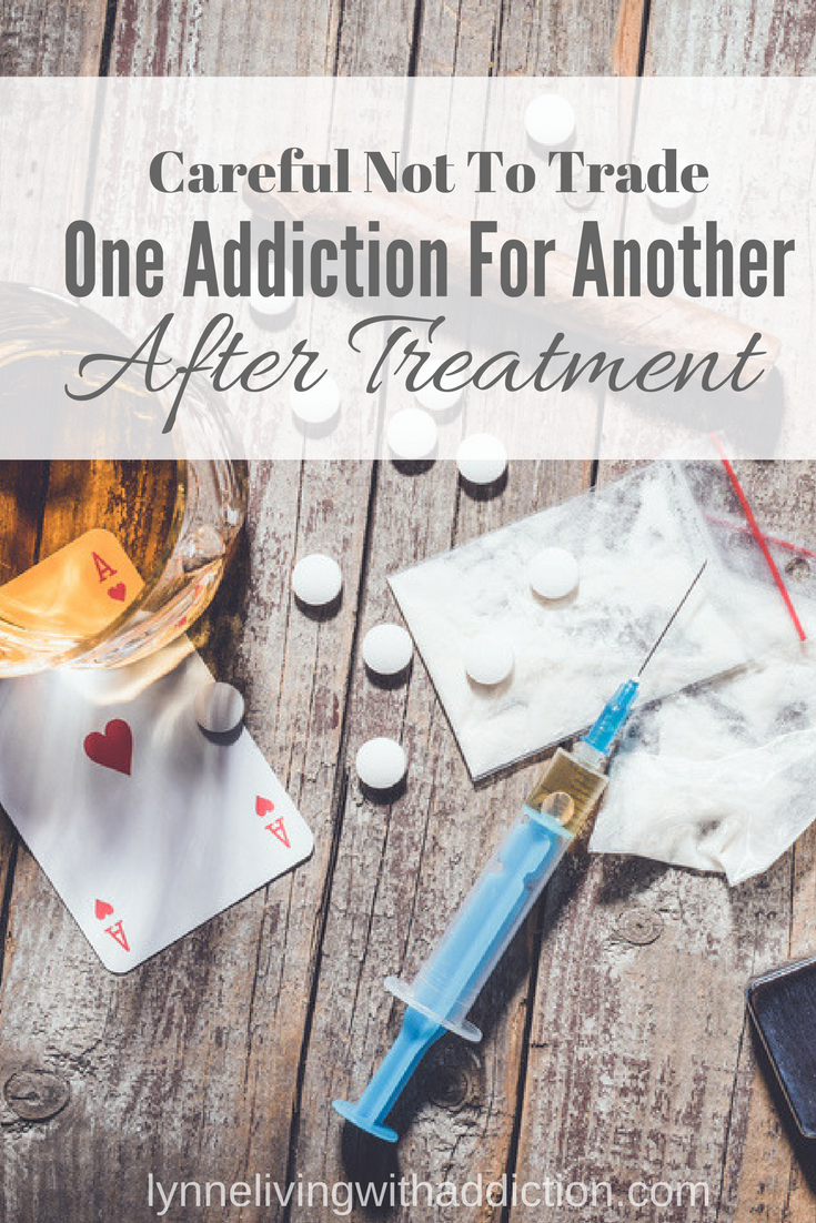 Careful not to trade one addiction for another