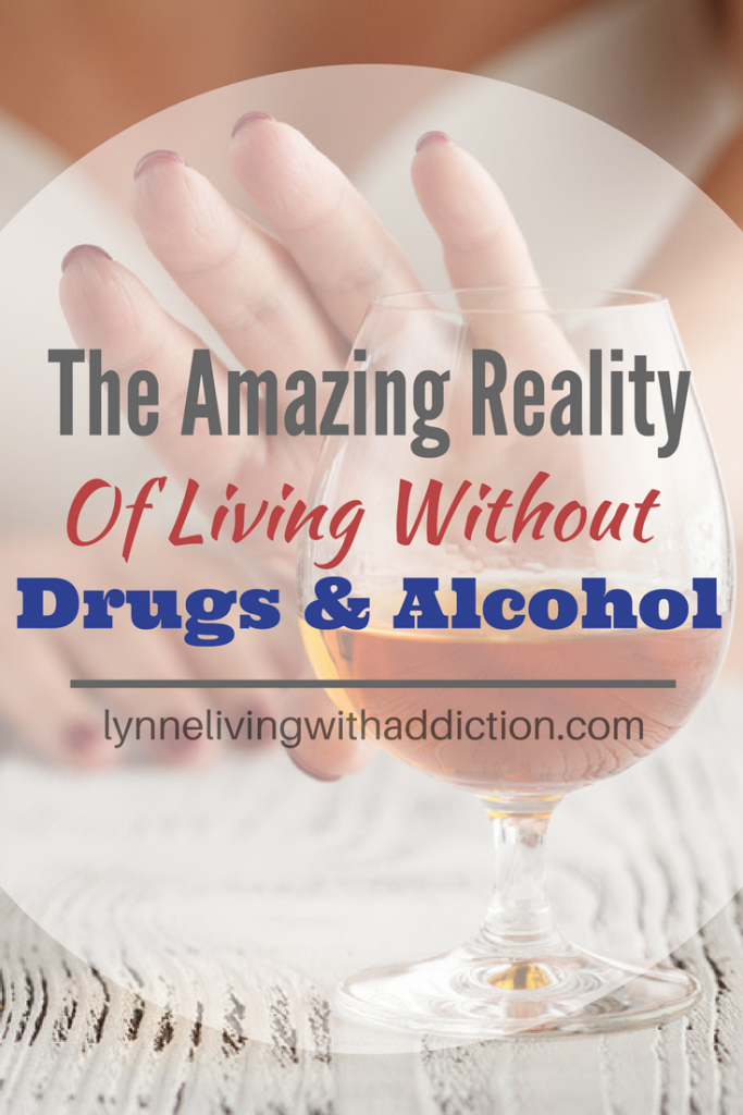 The Amazing Reality Of Living Without Drugs And Alcohol