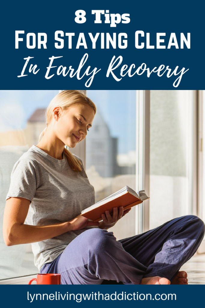 8 Tips For Staying Clean In Early Recovery