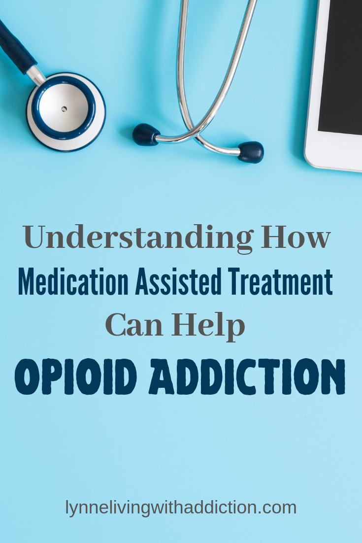 Understanding How Medically Assisted Treatment Can Help Opioid Addiction