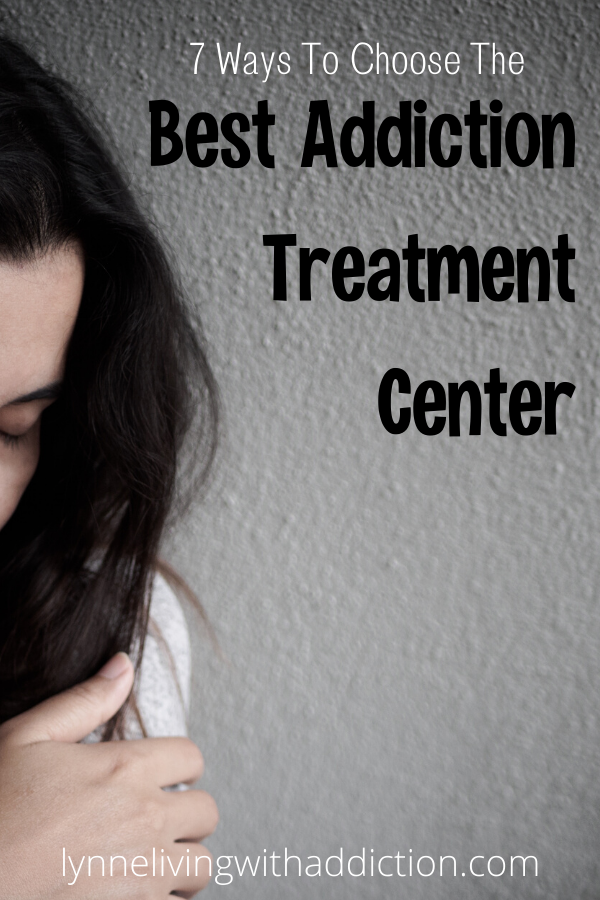7 Ways To Choose The Best Addiction Treatment Center