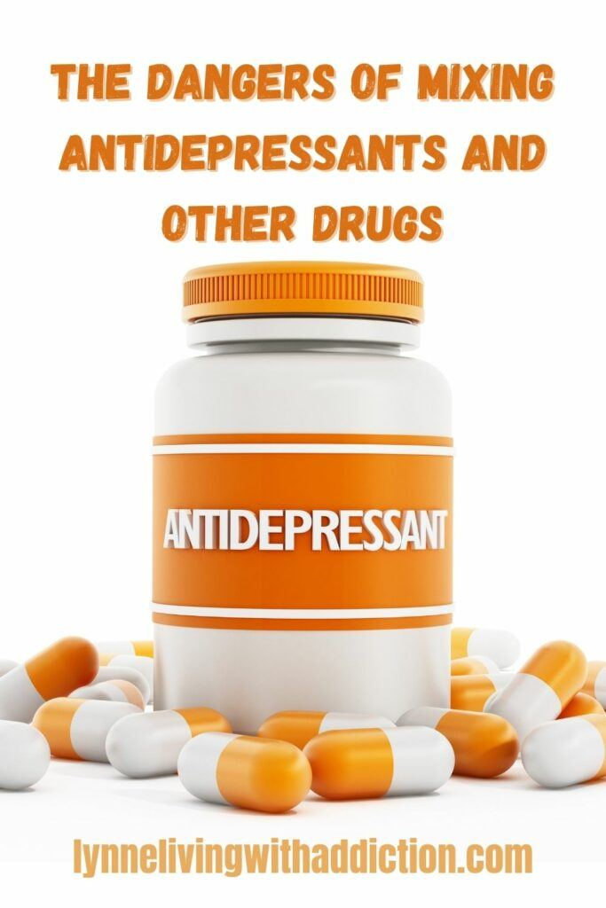 The Dangers of Mixing Antidepressants and Other Drugs